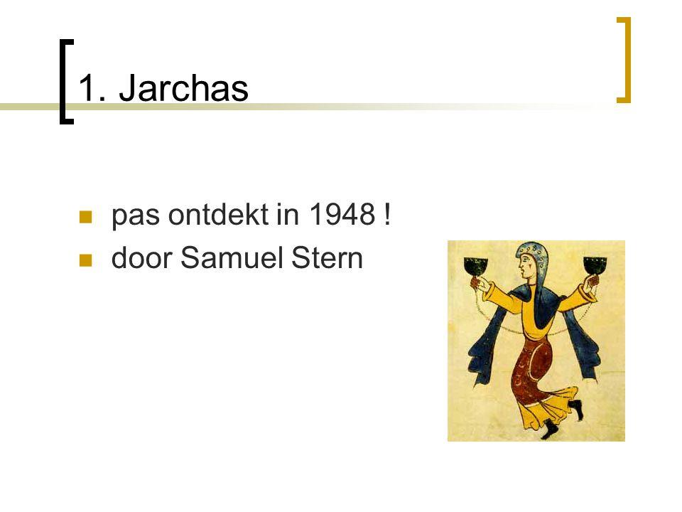 1. Jarchas pas ontdekt in 1948 ! door Samuel Stern