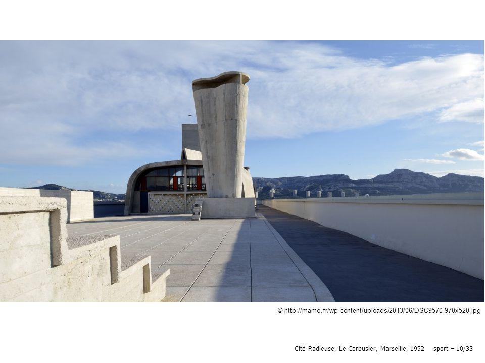 © http://mamo.fr/wp-content/uploads/2013/06/DSC9570-970x520.jpg Cité Radieuse, Le Corbusier, Marseille, 1952 sport – 10/33