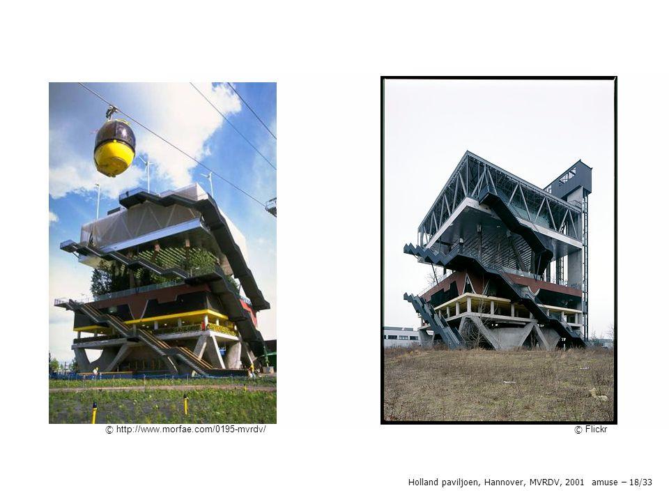 © http://www.morfae.com/0195-mvrdv/ © Flickr Holland paviljoen, Hannover, MVRDV, 2001 amuse – 18/33