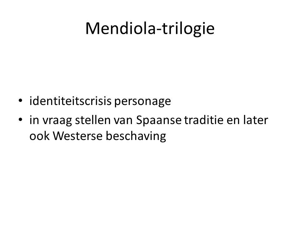Mendiola-trilogie identiteitscrisis personage in vraag stellen van Spaanse traditie en later ook Westerse beschaving