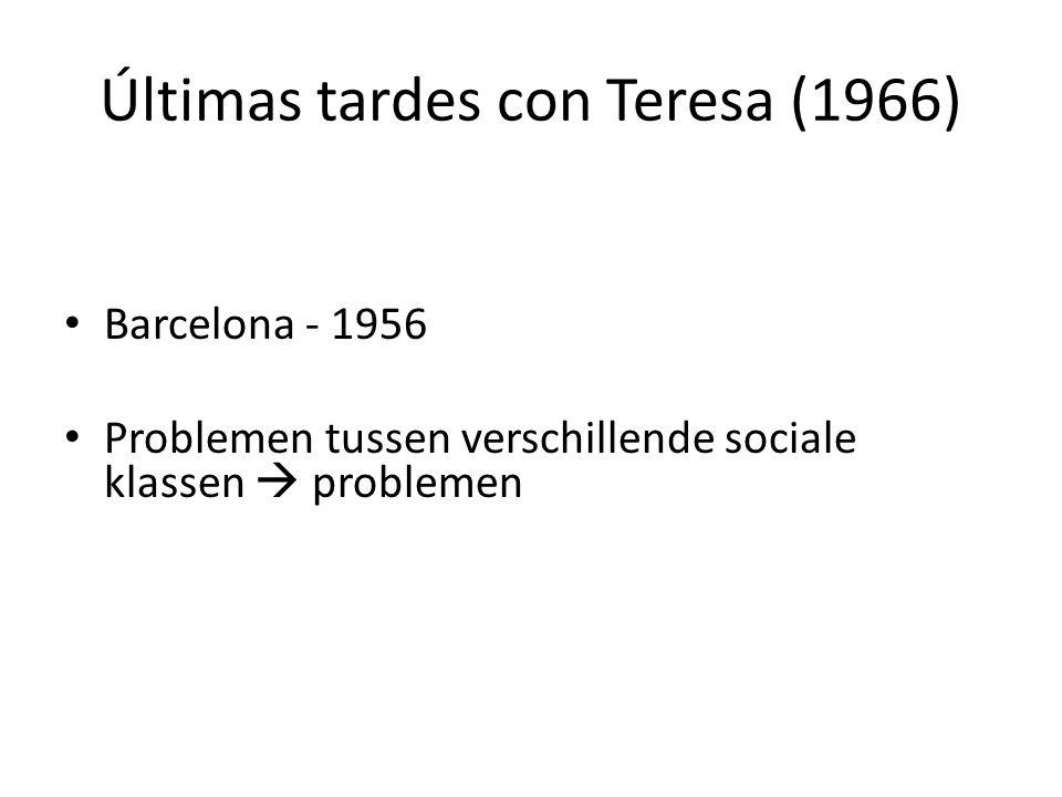 Últimas tardes con Teresa (1966) Barcelona - 1956 Problemen tussen verschillende sociale klassen  problemen
