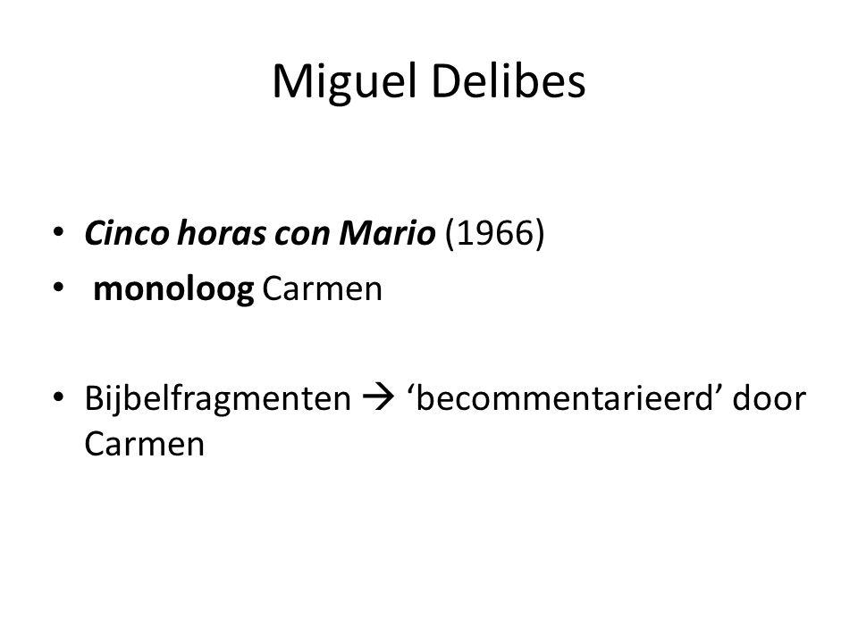 Miguel Delibes Cinco horas con Mario (1966) monoloog Carmen Bijbelfragmenten  'becommentarieerd' door Carmen