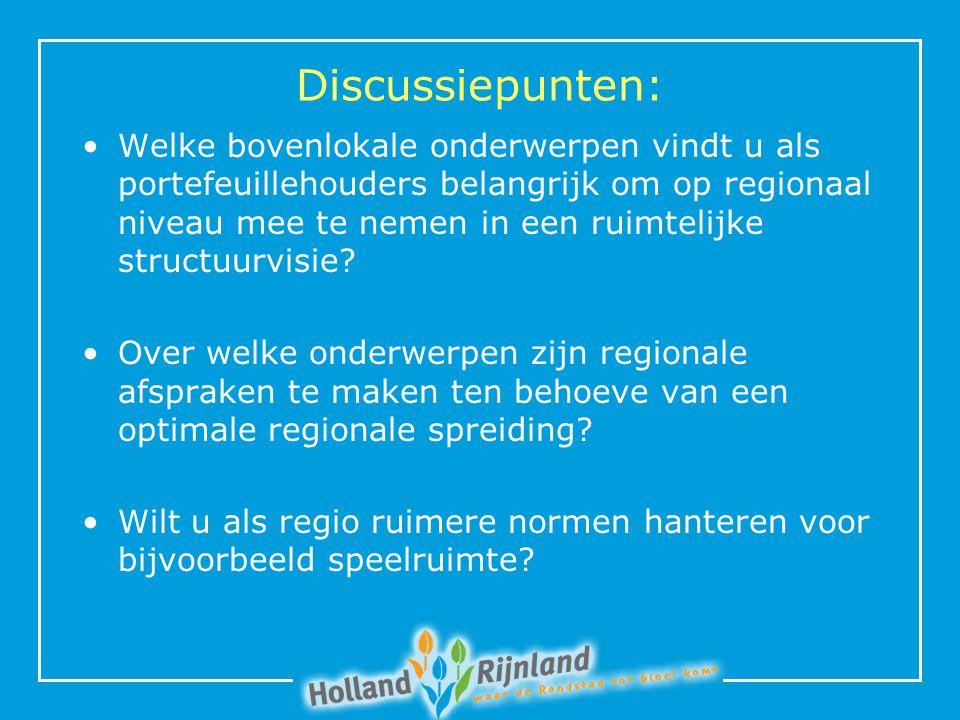 Discussiepunten: Welke bovenlokale onderwerpen vindt u als portefeuillehouders belangrijk om op regionaal niveau mee te nemen in een ruimtelijke structuurvisie.