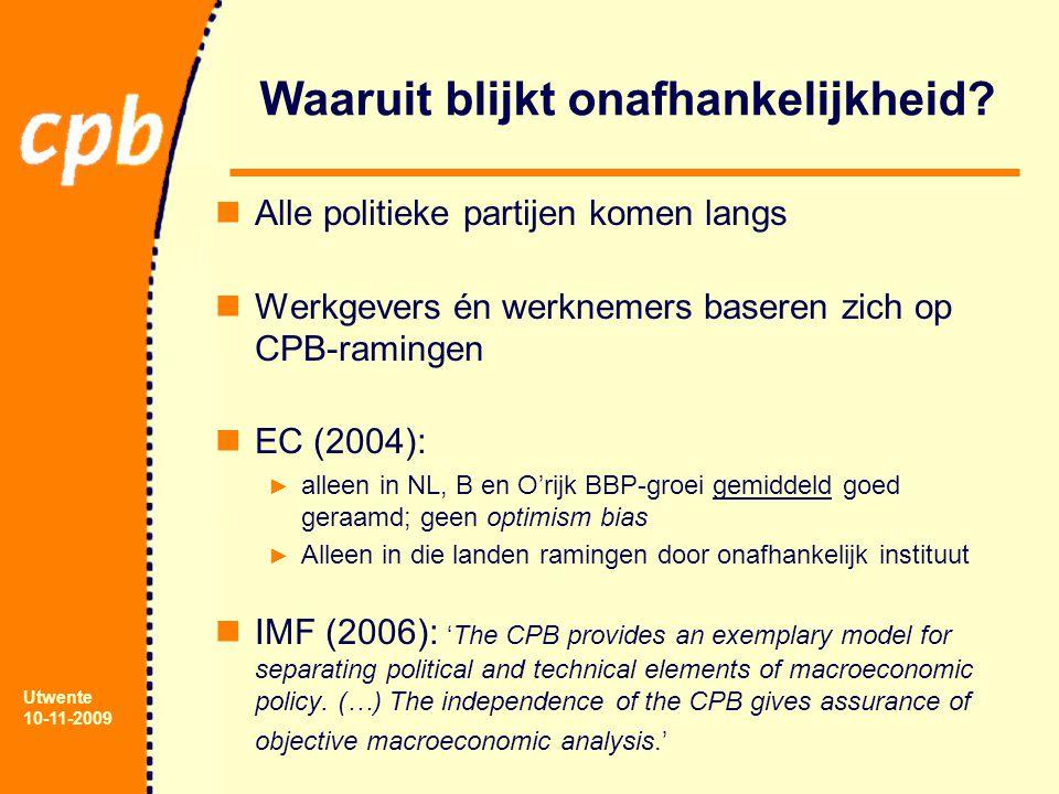 Utwente 10-11-2009 Waaruit blijkt onafhankelijkheid? Alle politieke partijen komen langs Werkgevers én werknemers baseren zich op CPB-ramingen EC (200