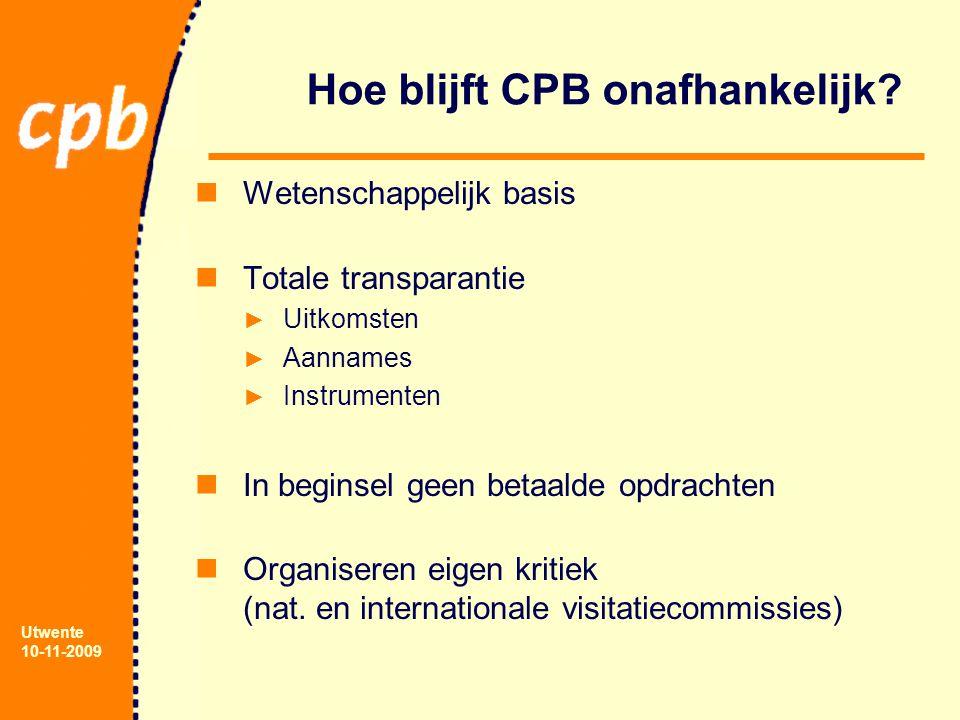 Utwente 10-11-2009 Hoe blijft CPB onafhankelijk.