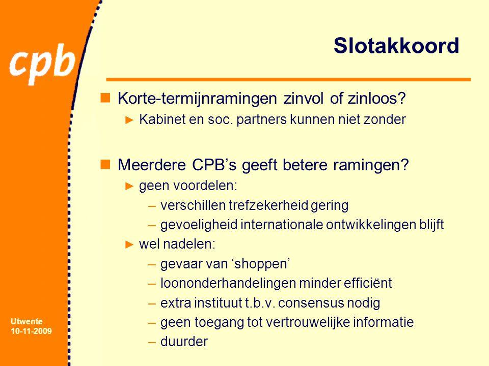 Utwente 10-11-2009 Slotakkoord Korte-termijnramingen zinvol of zinloos.