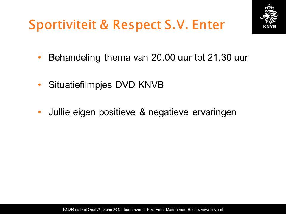 Sportiviteit & Respect S.V.Enter Wie spreek je aan.