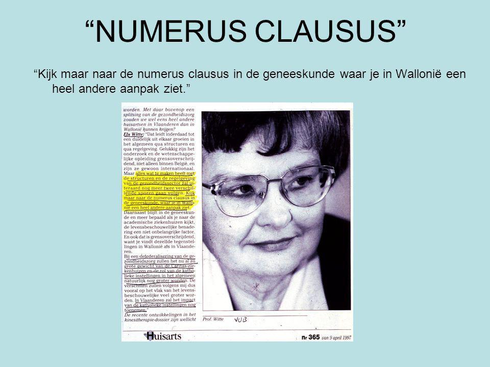 NUMERUS CLAUSUS Kijk maar naar de numerus clausus in de geneeskunde waar je in Wallonië een heel andere aanpak ziet.