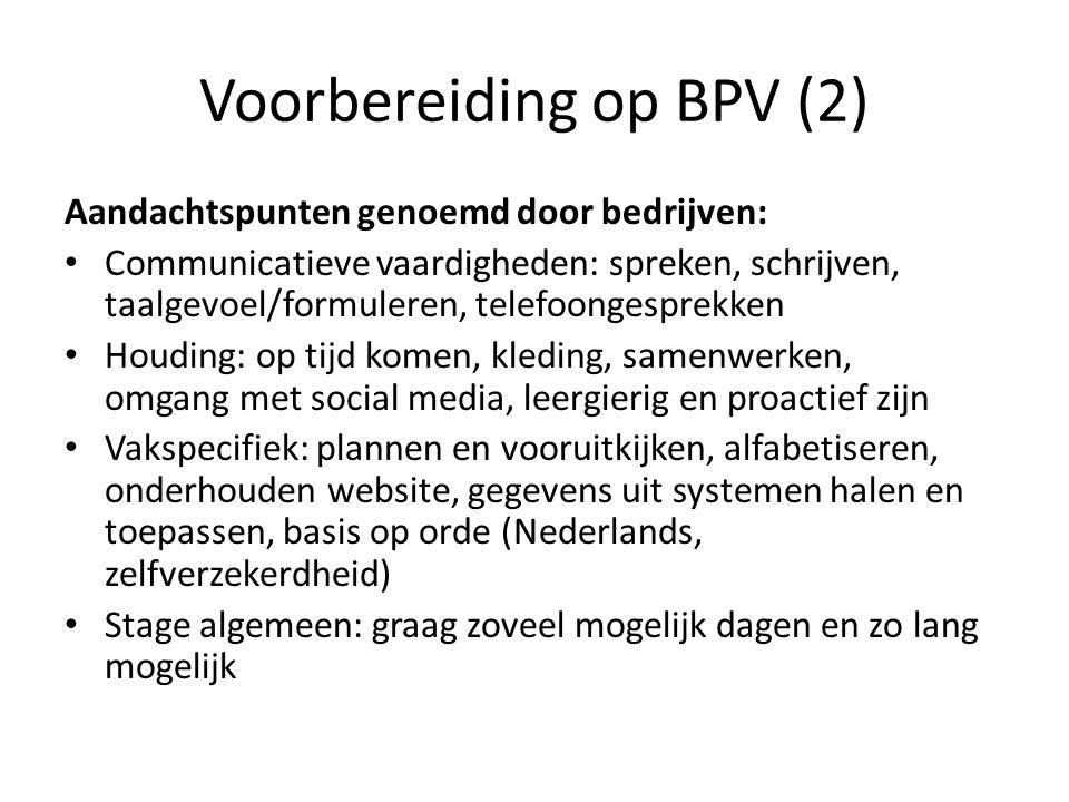 Voorbereiding op BPV (2) Aandachtspunten genoemd door bedrijven: Communicatieve vaardigheden: spreken, schrijven, taalgevoel/formuleren, telefoongespr