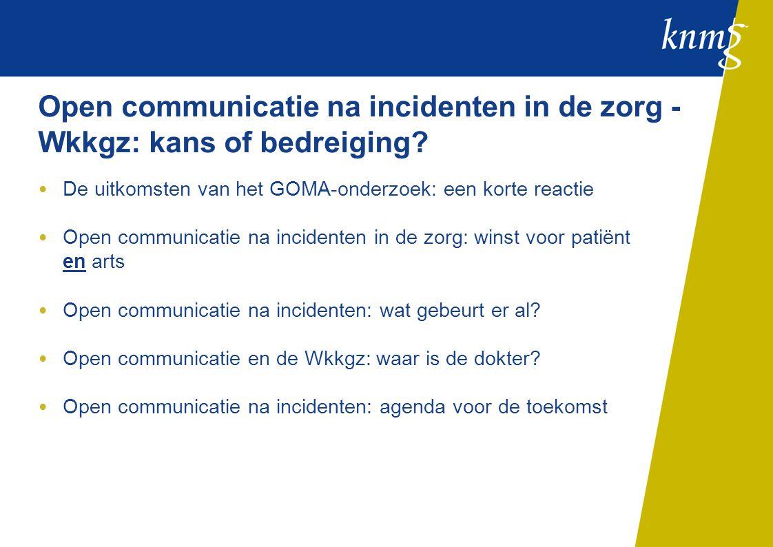 Open communicatie na incidenten in de zorg - Wkkgz: kans of bedreiging.