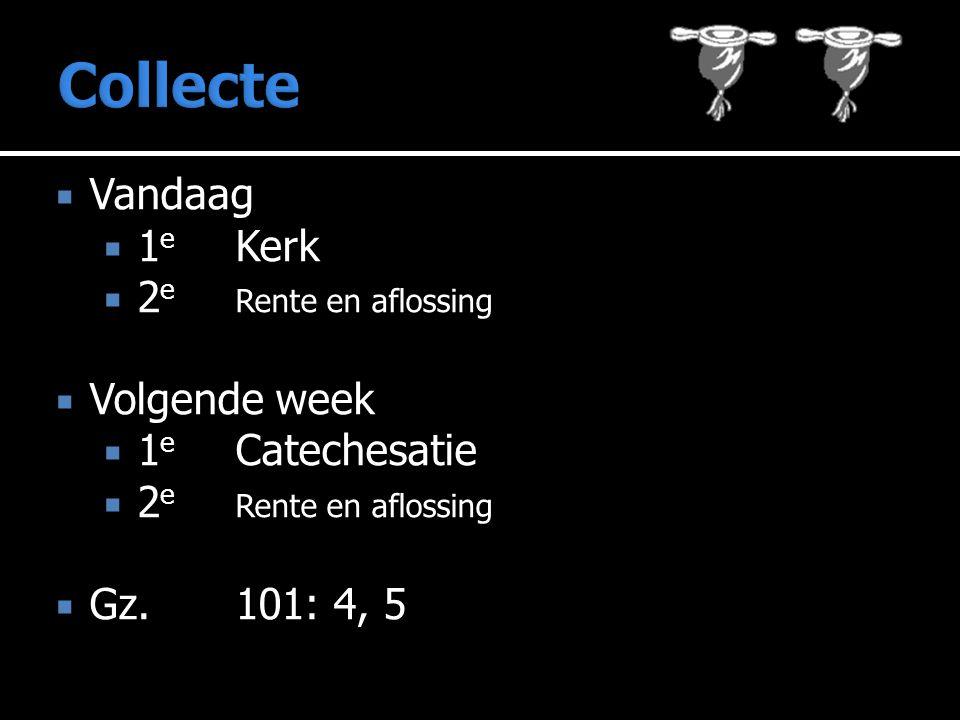  Vandaag  1 e Kerk  2 e Rente en aflossing  Volgende week  1 e Catechesatie  2 e Rente en aflossing  Gz.101: 4, 5