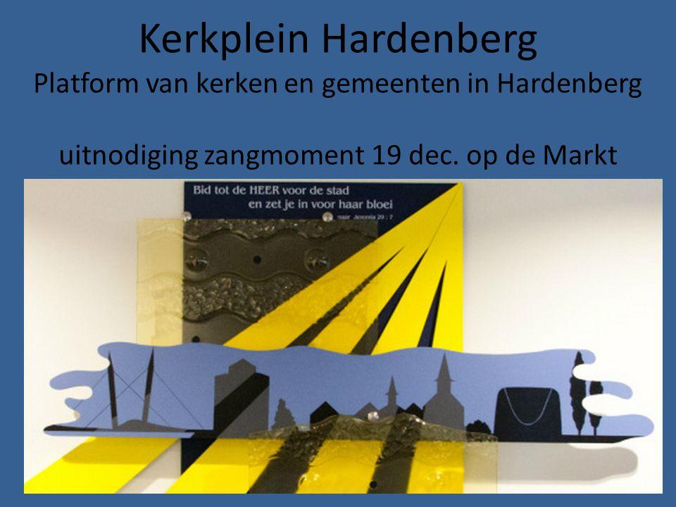 Kerkplein Hardenberg Platform van kerken en gemeenten in Hardenberg uitnodiging zangmoment 19 dec. op de Markt