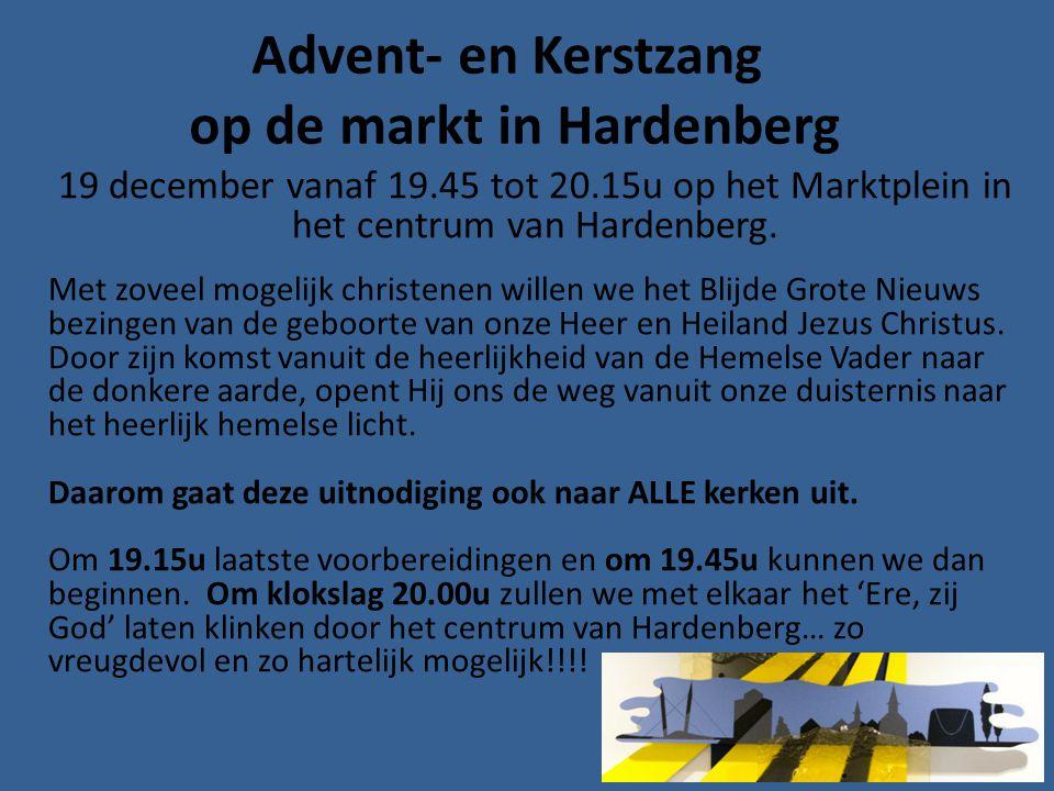 Advent- en Kerstzang op de markt in Hardenberg 19 december vanaf 19.45 tot 20.15u op het Marktplein in het centrum van Hardenberg. Met zoveel mogelijk