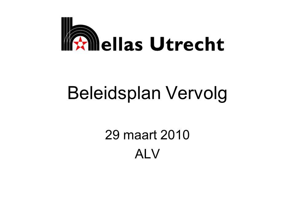 Beleidsplan Vervolg 29 maart 2010 ALV