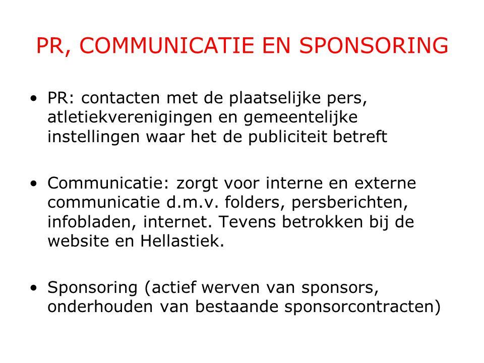 PR, COMMUNICATIE EN SPONSORING PR: contacten met de plaatselijke pers, atletiekverenigingen en gemeentelijke instellingen waar het de publiciteit betr