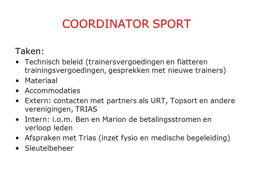 COORDINATOR SPORT Taken: Technisch beleid (trainersvergoedingen en fiatteren trainingsvergoedingen, gesprekken met nieuwe trainers) Materiaal Accommod