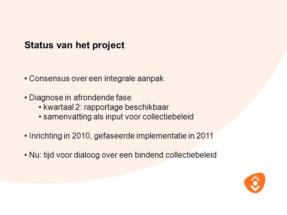 Status van het project Consensus over een integrale aanpak Diagnose in afrondende fase kwartaal 2: rapportage beschikbaar samenvatting als input voor