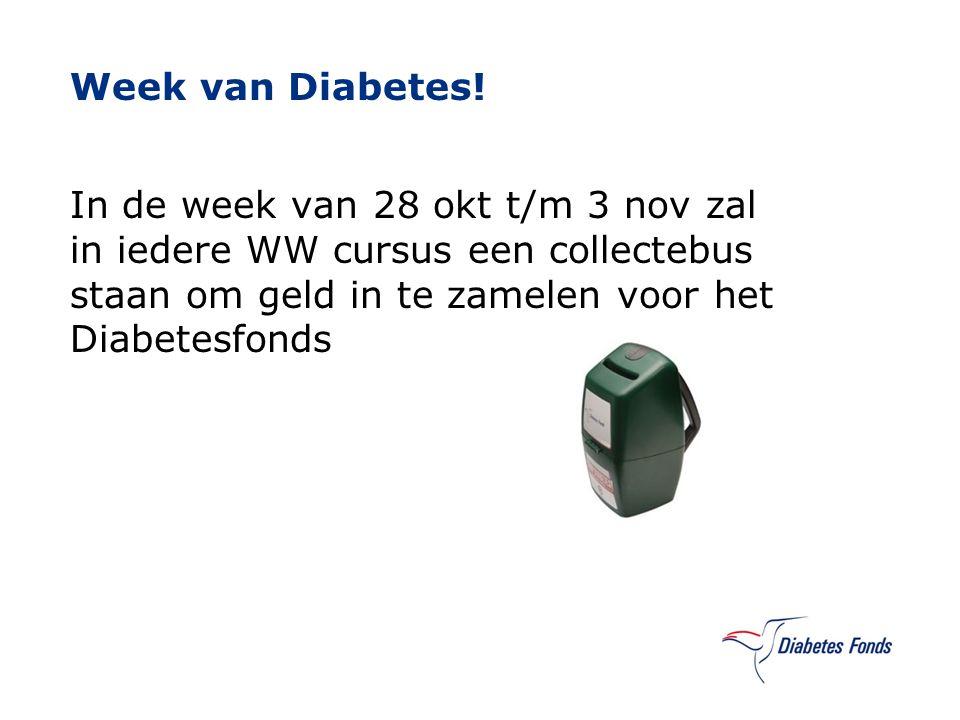 Week van Diabetes! In de week van 28 okt t/m 3 nov zal in iedere WW cursus een collectebus staan om geld in te zamelen voor het Diabetesfonds