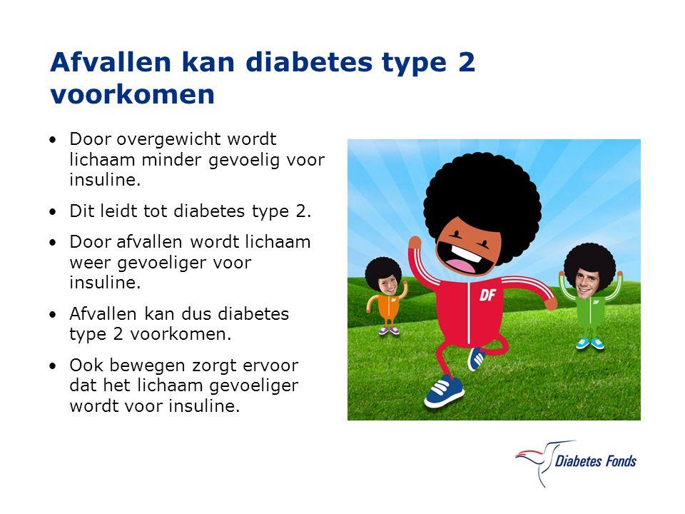Afvallen kan diabetes type 2 voorkomen Door overgewicht wordt lichaam minder gevoelig voor insuline. Dit leidt tot diabetes type 2. Door afvallen word