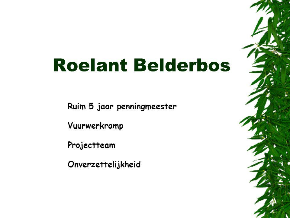Roelant Belderbos Ruim 5 jaar penningmeester Vuurwerkramp Projectteam Onverzettelijkheid