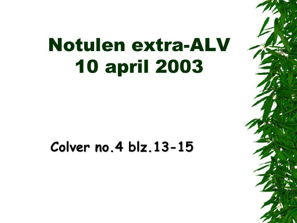 Notulen extra-ALV 10 april 2003 Colver no.4 blz.13-15