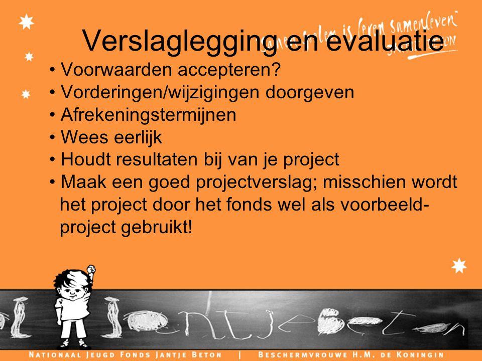 Verslaglegging en evaluatie Voorwaarden accepteren.