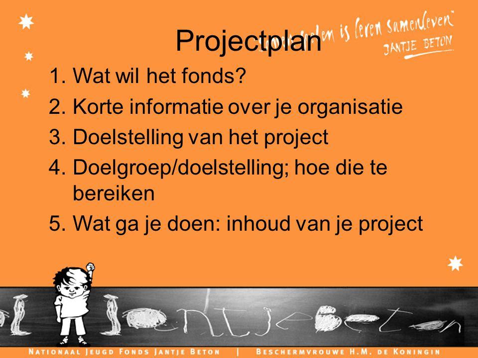 Projectplan 1.Wat wil het fonds.