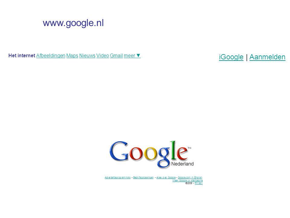 Het internet Afbeeldingen Maps Nieuws Video Gmail meer ▼AfbeeldingenMapsNieuwsVideoGmailmeer ▼ iGoogleiGoogle | AanmeldenAanmelden Advertentieprogramm