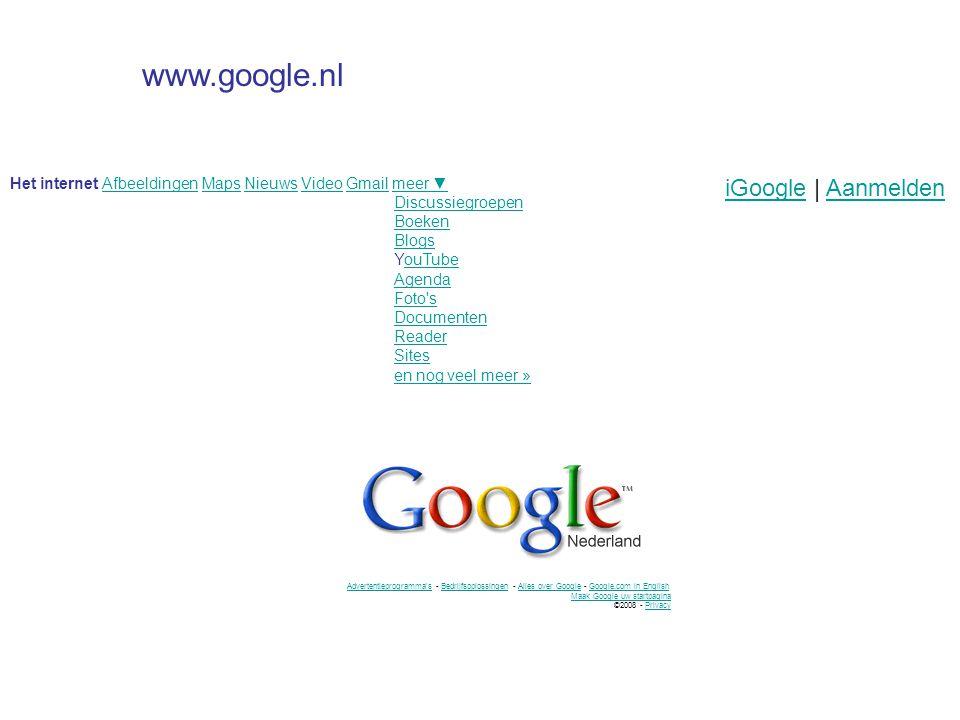 Het internet Afbeeldingen Maps Nieuws Video Gmail meer ▼AfbeeldingenMapsNieuwsVideoGmailmeer ▼ Discussiegroepen Boeken Blogs YouTubeouTube Agenda Foto