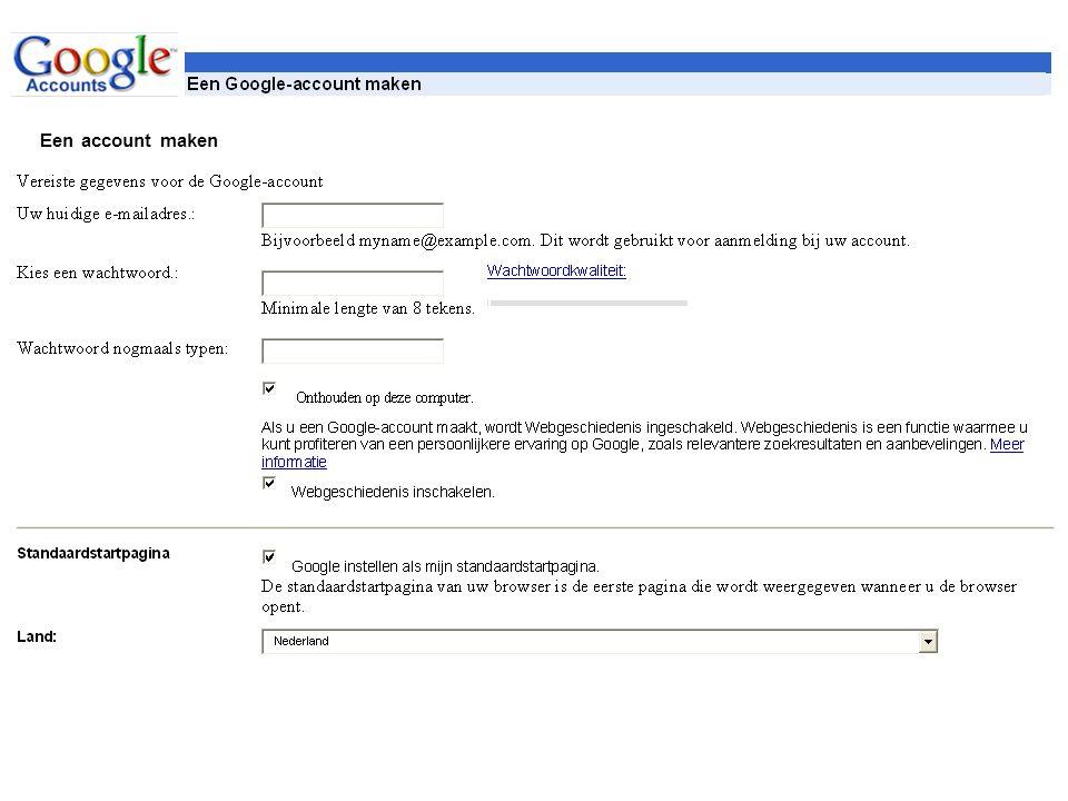 Een account maken Als u al een Google-account heeft, dan kunt u zich hier aanmelden.hier aanmelden
