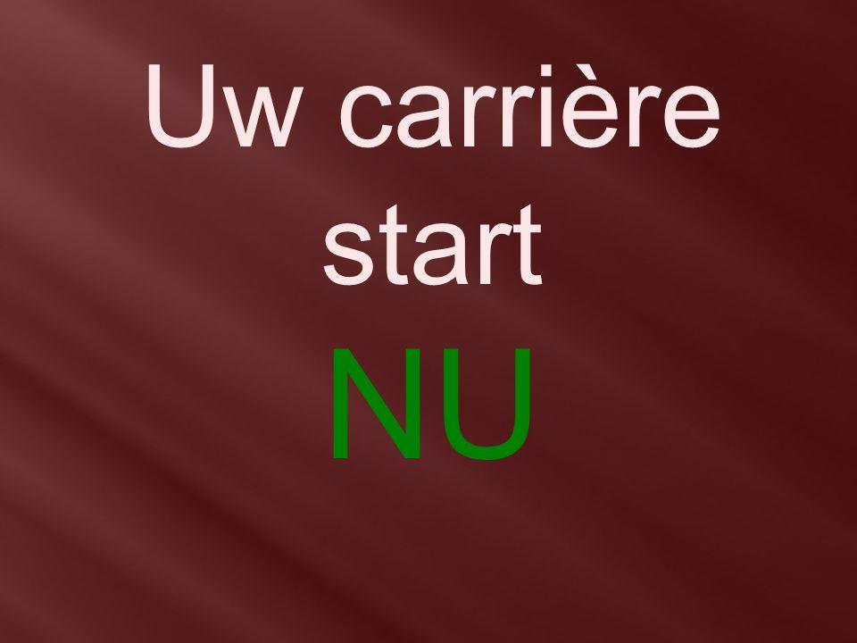 Uw carrière start NU