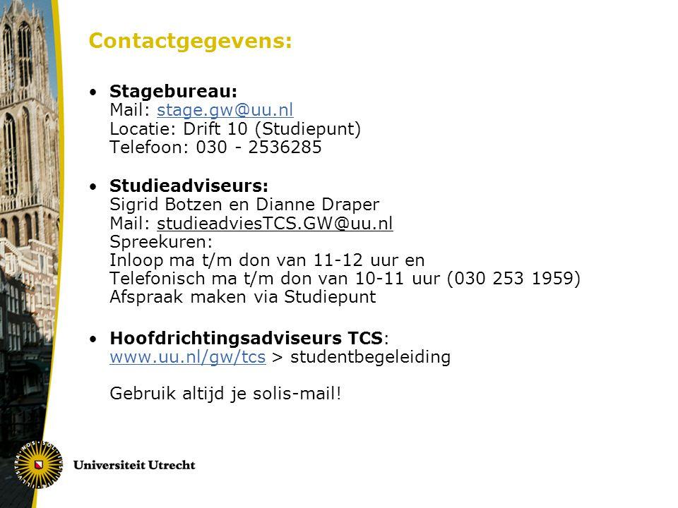 Contactgegevens: Stagebureau: Mail: stage.gw@uu.nl Locatie: Drift 10 (Studiepunt) Telefoon: 030 - 2536285stage.gw@uu.nl Studieadviseurs: Sigrid Botzen