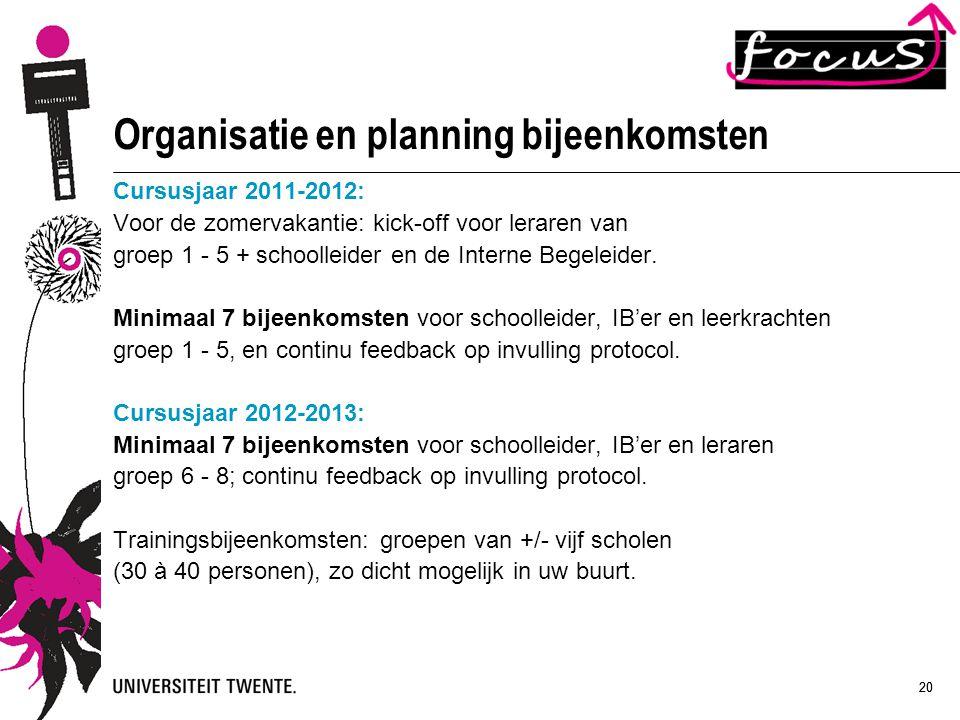 20 Organisatie en planning bijeenkomsten Cursusjaar 2011-2012: Voor de zomervakantie: kick-off voor leraren van groep 1 - 5 + schoolleider en de Inter