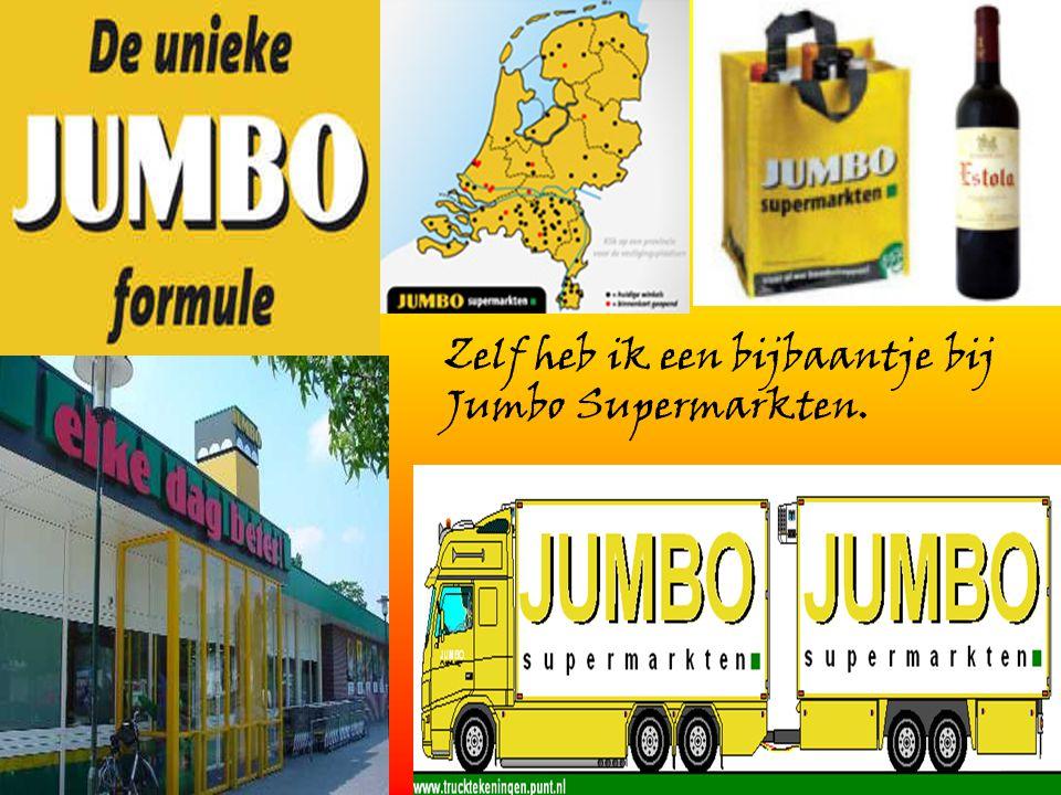 Zelf heb ik een bijbaantje bij Jumbo Supermarkten.