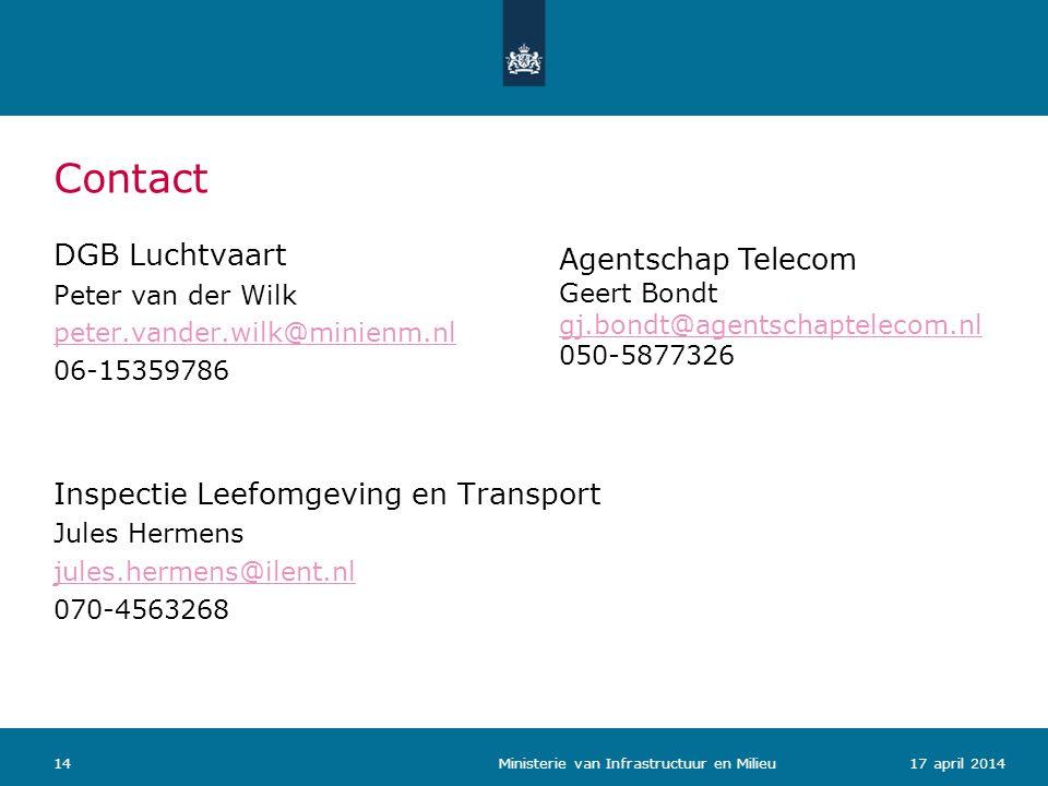 Contact 1417 april 2014 Ministerie van Infrastructuur en Milieu DGB Luchtvaart Peter van der Wilk peter.vander.wilk@minienm.nl 06-15359786 Inspectie L