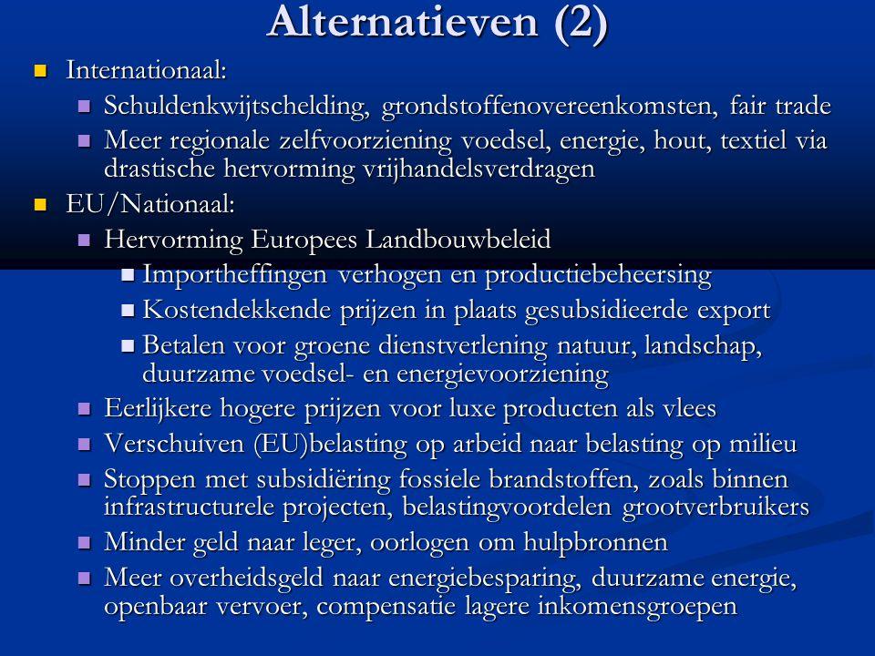Alternatieven (2) Internationaal: Internationaal: Schuldenkwijtschelding, grondstoffenovereenkomsten, fair trade Schuldenkwijtschelding, grondstoffeno