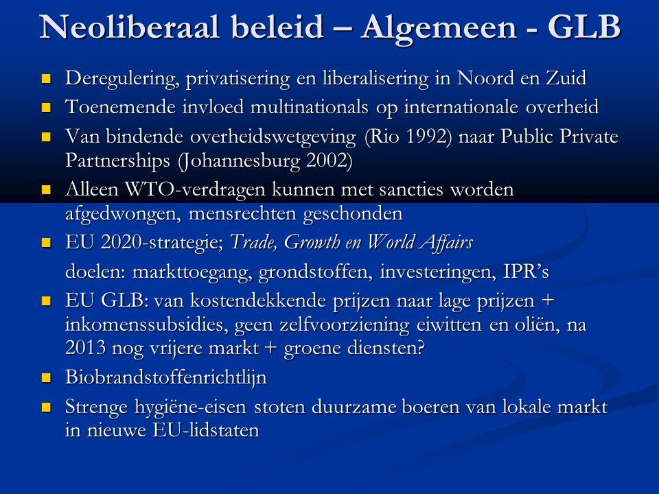 Neoliberaal beleid – Algemeen - GLB Deregulering, privatisering en liberalisering in Noord en Zuid Deregulering, privatisering en liberalisering in No