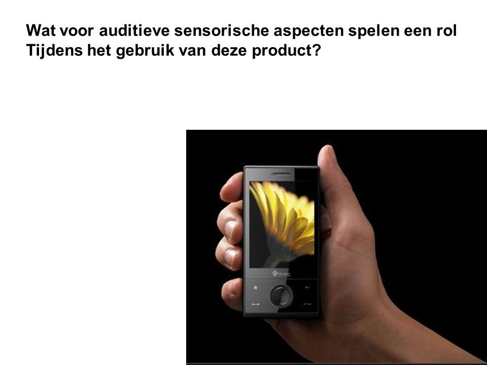 Wat voor auditieve sensorische aspecten spelen een rol Tijdens het gebruik van deze product?