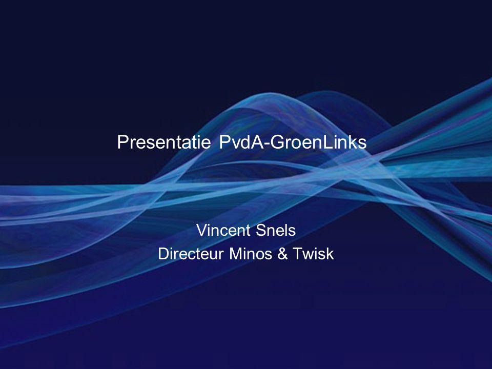 Presentatie PvdA-GroenLinks Vincent Snels Directeur Minos & Twisk