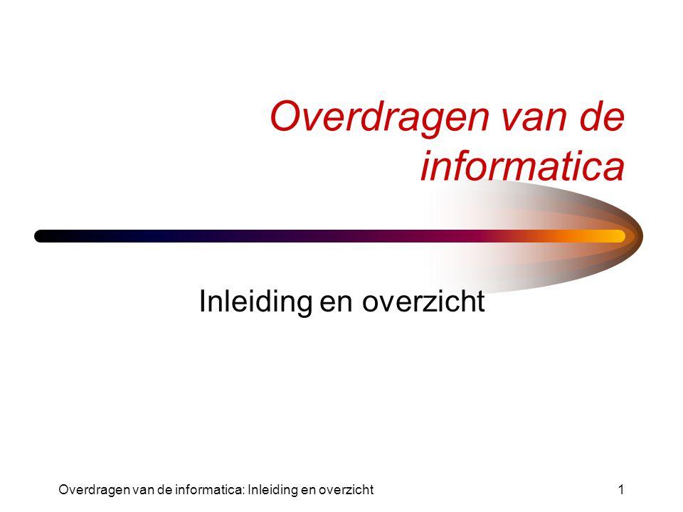 Overdragen van de informatica: Inleiding en overzicht1 Overdragen van de informatica Inleiding en overzicht