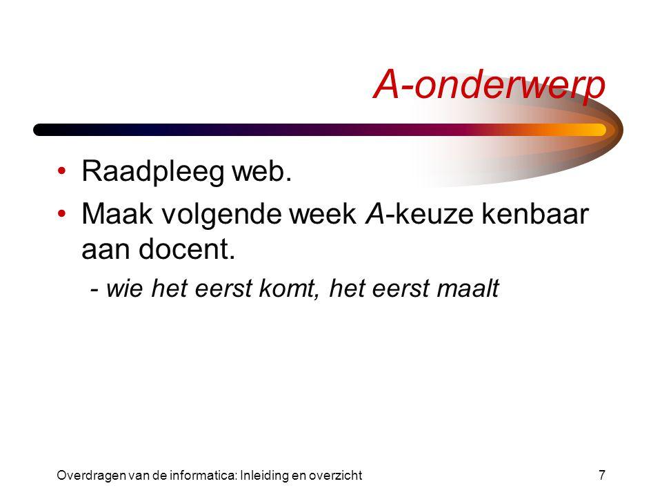Overdragen van de informatica: Inleiding en overzicht7 A-onderwerp Raadpleeg web.