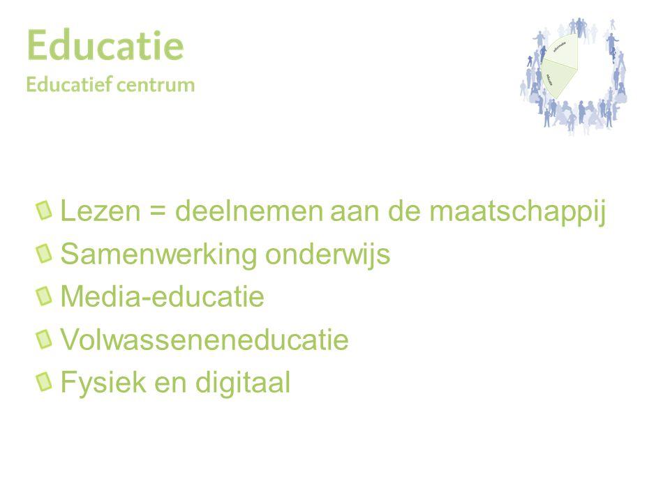 Lezen = deelnemen aan de maatschappij Samenwerking onderwijs Media-educatie Volwasseneneducatie Fysiek en digitaal