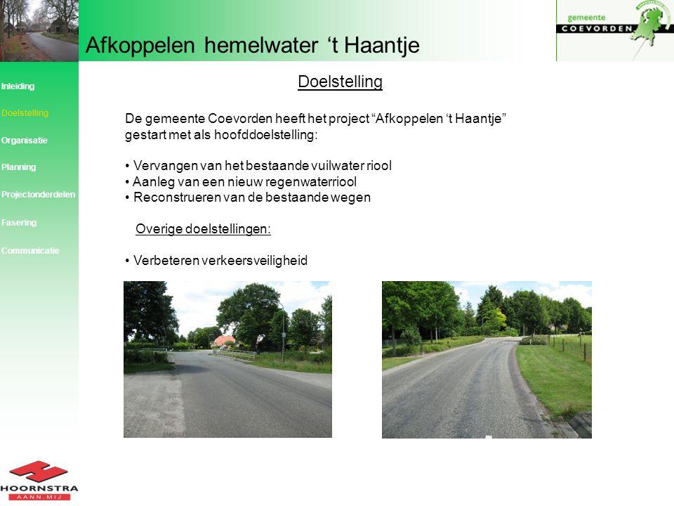 """Afkoppelen hemelwater 't Haantje Doelstelling De gemeente Coevorden heeft het project """"Afkoppelen 't Haantje"""" gestart met als hoofddoelstelling: Verva"""