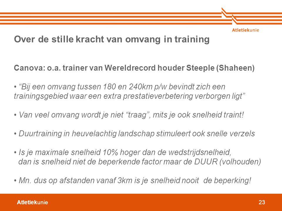 """Atletiekunie23 Over de stille kracht van omvang in training Canova: o.a. trainer van Wereldrecord houder Steeple (Shaheen) """"Bij een omvang tussen 180"""