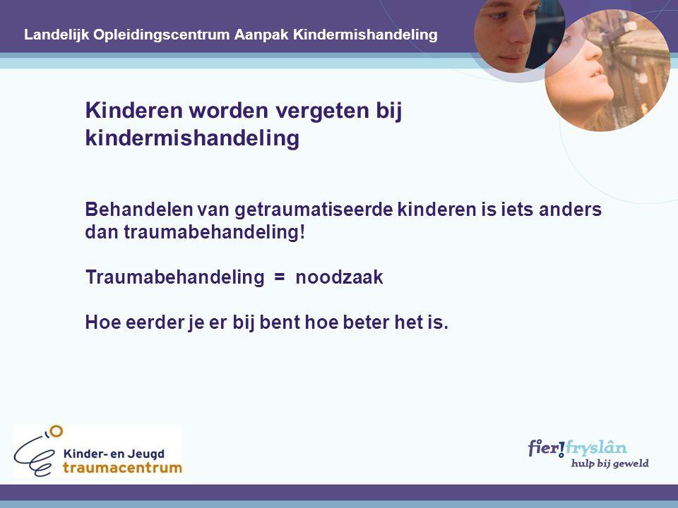 Kinderen worden vergeten bij kindermishandeling Behandelen van getraumatiseerde kinderen is iets anders dan traumabehandeling.