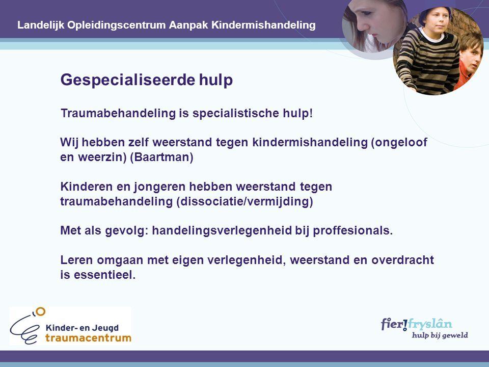 Gespecialiseerde hulp Traumabehandeling is specialistische hulp.