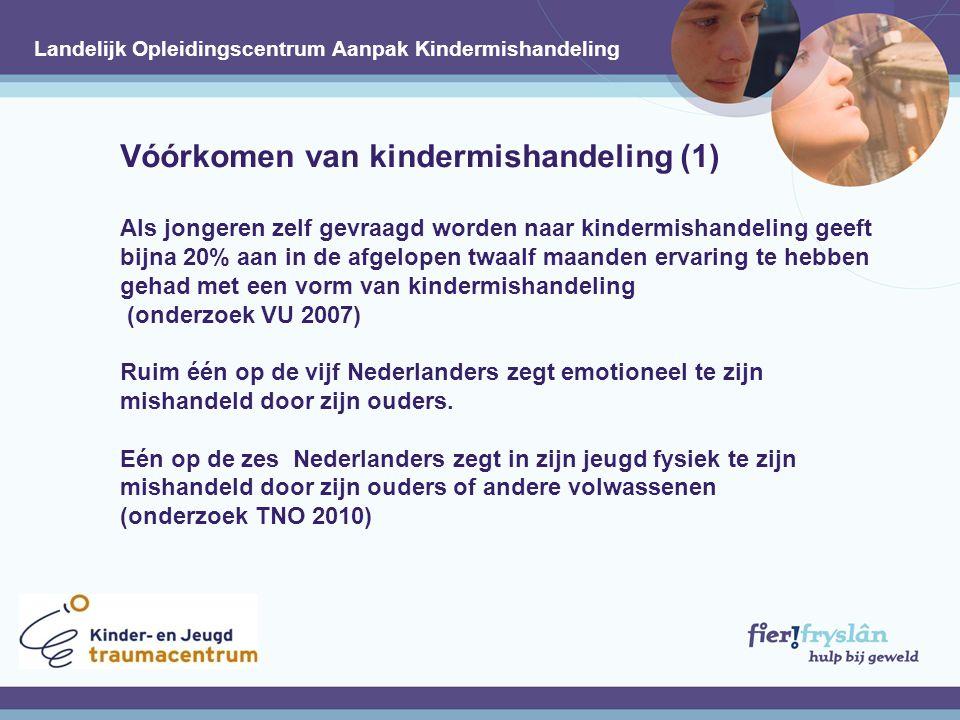 Vóórkomen van kindermishandeling (1) Als jongeren zelf gevraagd worden naar kindermishandeling geeft bijna 20% aan in de afgelopen twaalf maanden ervaring te hebben gehad met een vorm van kindermishandeling (onderzoek VU 2007) Ruim één op de vijf Nederlanders zegt emotioneel te zijn mishandeld door zijn ouders.