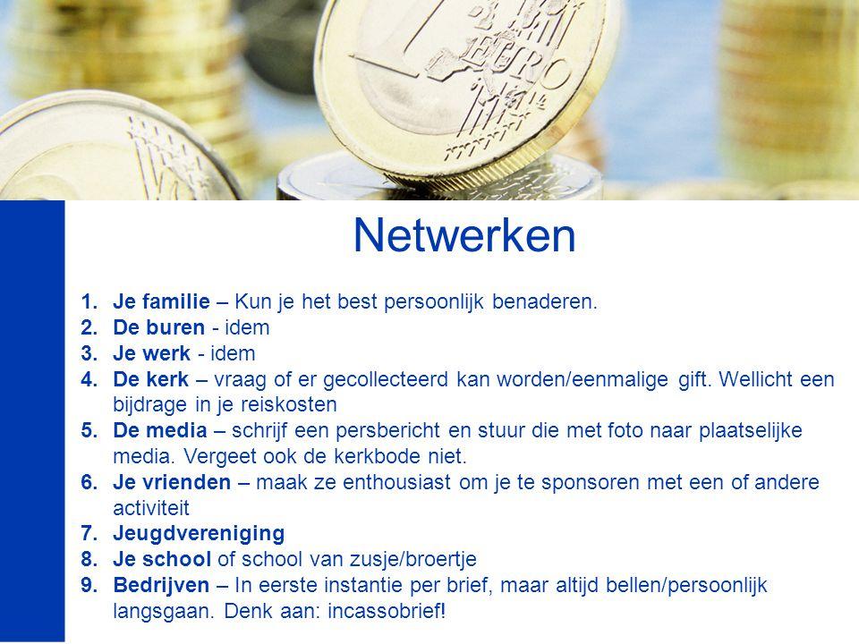 Netwerken 1.Je familie – Kun je het best persoonlijk benaderen.