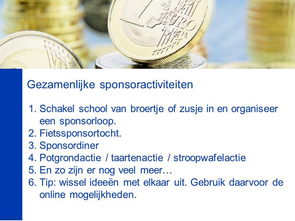 Gezamenlijke sponsoractiviteiten 1.Schakel school van broertje of zusje in en organiseer een sponsorloop.