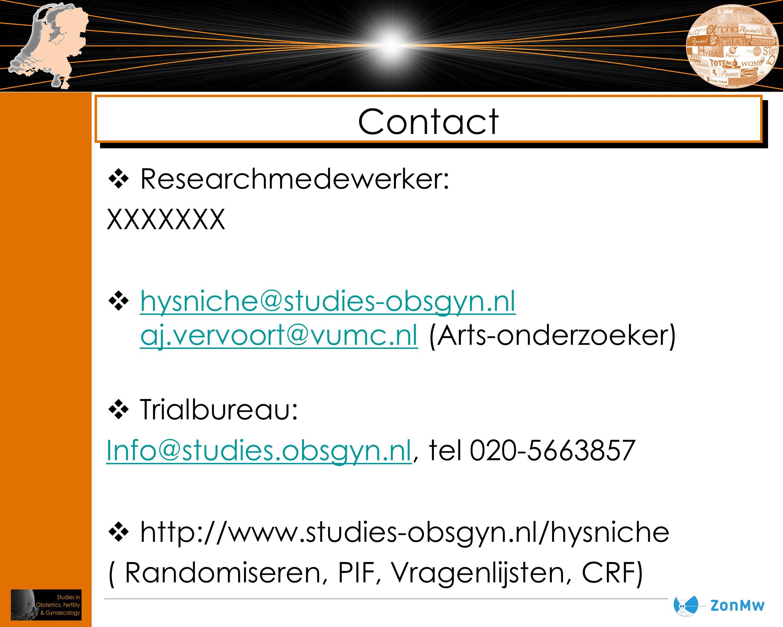 Contact  Researchmedewerker: XXXXXXX  hysniche@studies-obsgyn.nl aj.vervoort@vumc.nl (Arts-onderzoeker) hysniche@studies-obsgyn.nl aj.vervoort@vumc.nl  Trialbureau: Info@studies.obsgyn.nlInfo@studies.obsgyn.nl, tel 020-5663857  http://www.studies-obsgyn.nl/hysniche ( Randomiseren, PIF, Vragenlijsten, CRF)